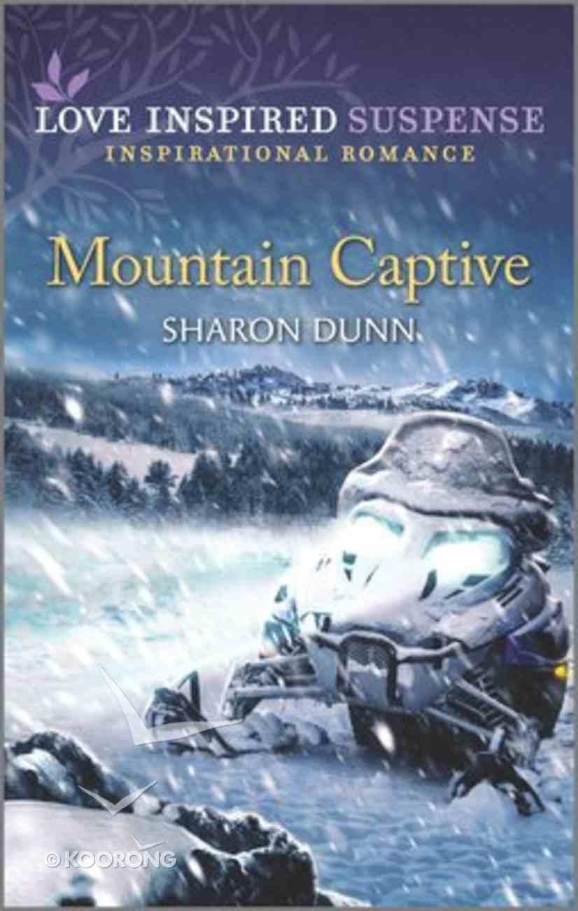 Mountain Captive (Love Inspired Suspense Series) Mass Market