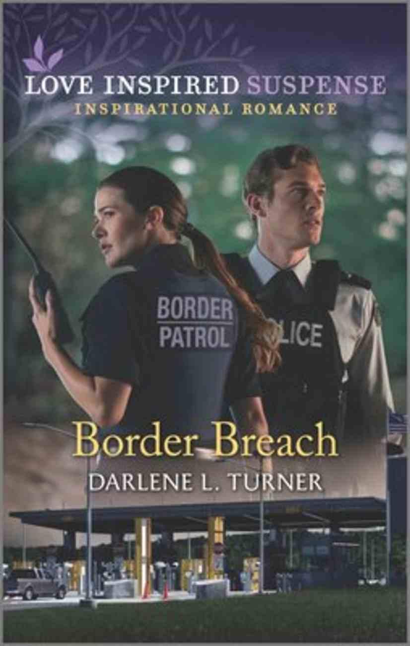 Border Breach (Love Inspired Suspense Series) Mass Market