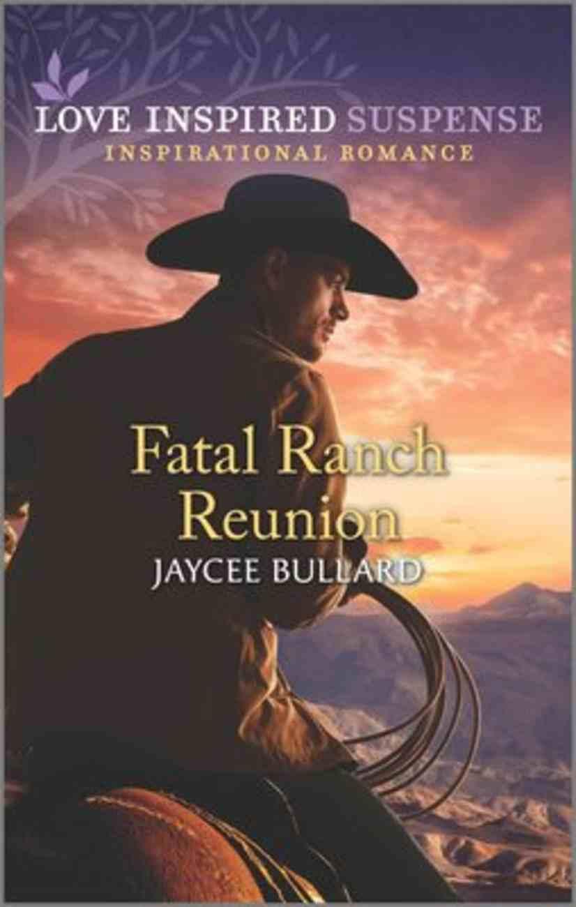 Fatal Ranch Reunion (Love Inspired Suspense Series) Mass Market