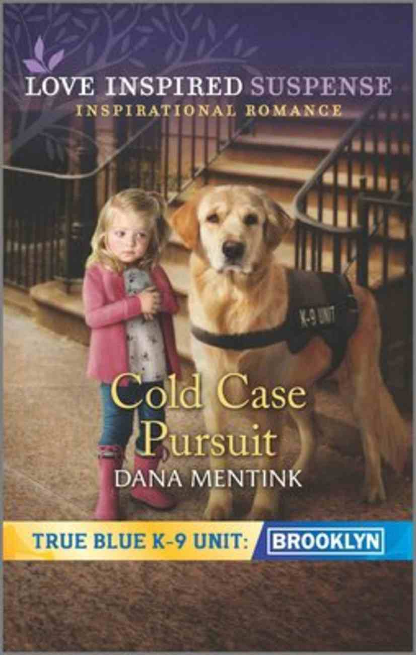 Cold Case Pursuit (True Blue K-9 Unit: Brooklyn) (Love Inspired Suspense Series) Mass Market