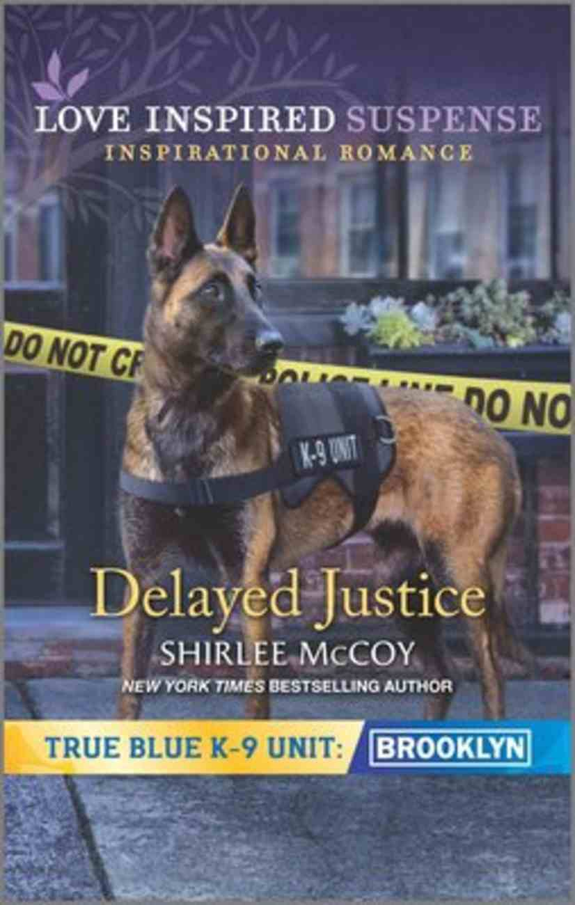 Delayed Justice (True Blue K-9 Unit: Brooklyn) (Love Inspired Suspense Series) Mass Market