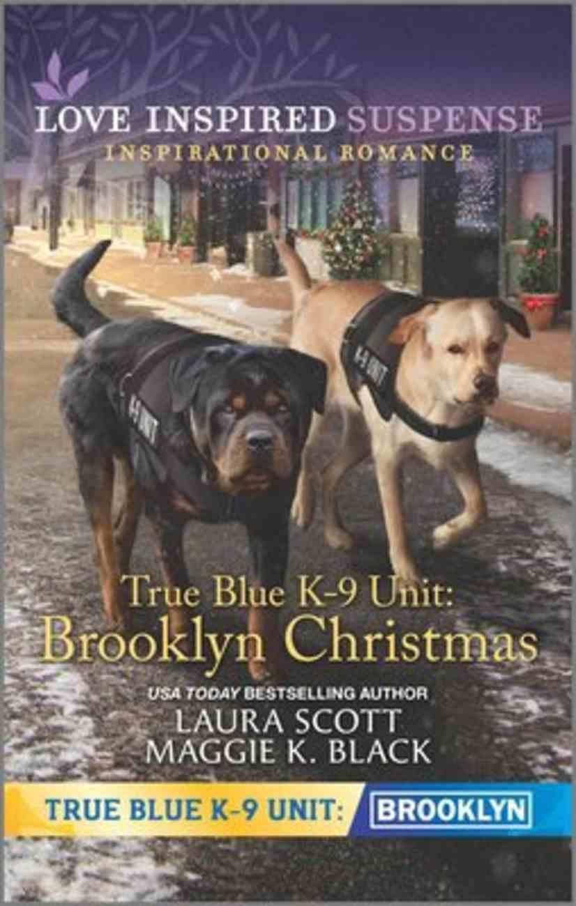 True Blue K-9 Unit: Brooklyn Christmas (Holiday Stalker/Gift-Wrapped Danger) (Love Inspired Suspense Series) Mass Market