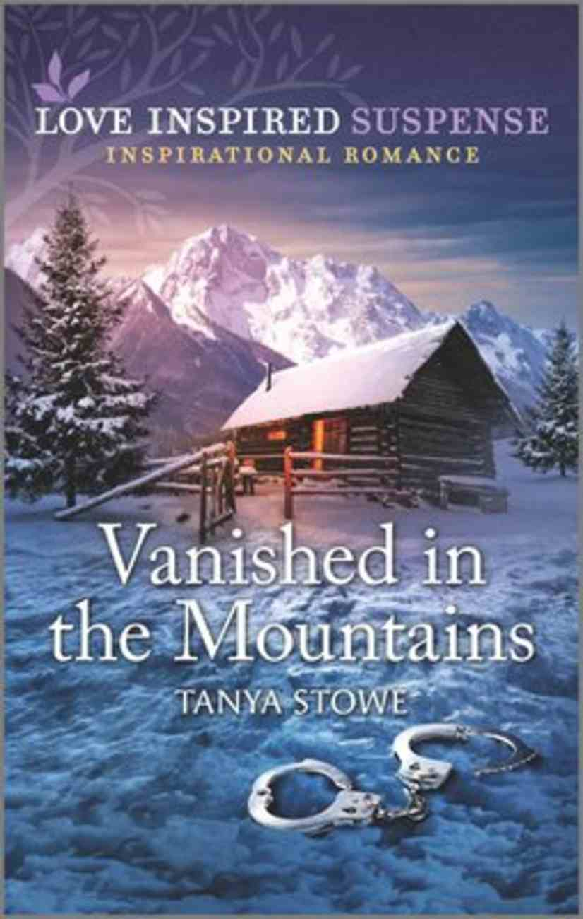 Vanished in the Mountains (Love Inspired Suspense Series) Mass Market