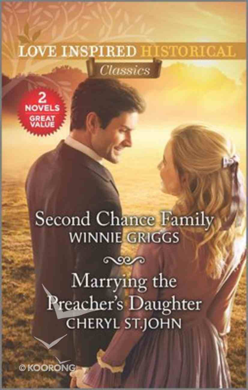 Second Chance Family/Marrying the Preacher's Daughter (Love Inspired Historical 2 Books In 1 Series) Mass Market