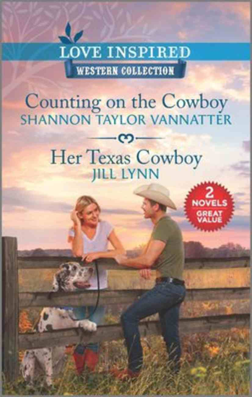 Counting on the Cowboy/Her Texas Cowboy (Love Inspired Western 2 Books In 1 Series) Mass Market