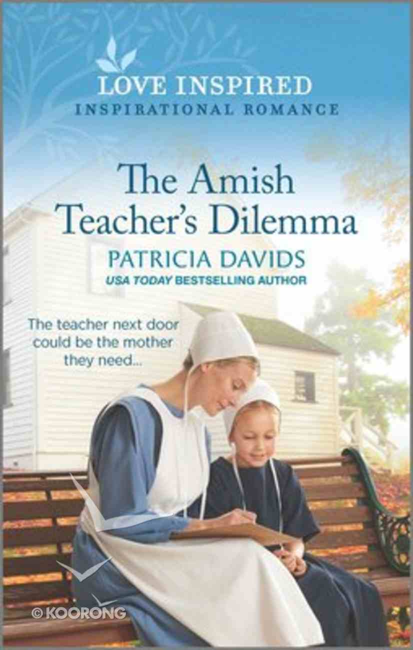 The Amish Teacher's Dilemma (North County Amish) (Love Inspired Series) Mass Market
