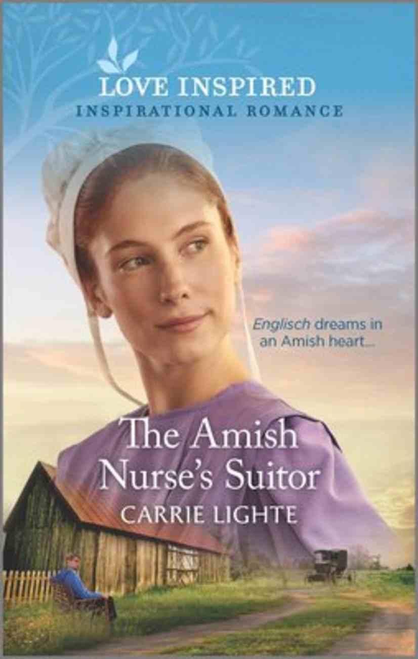 The Amish Nurse's Suitor (Amish of Serenity Ridge) (Love Inspired Series) Mass Market