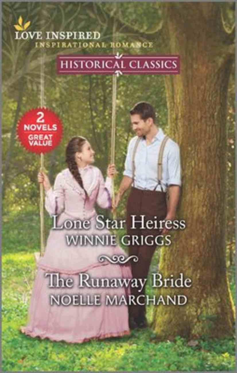 Lone Star Heiress/The Runaway Bride (Historical Classics) (Love Inspired Historical 2 Books In 1 Series) Mass Market