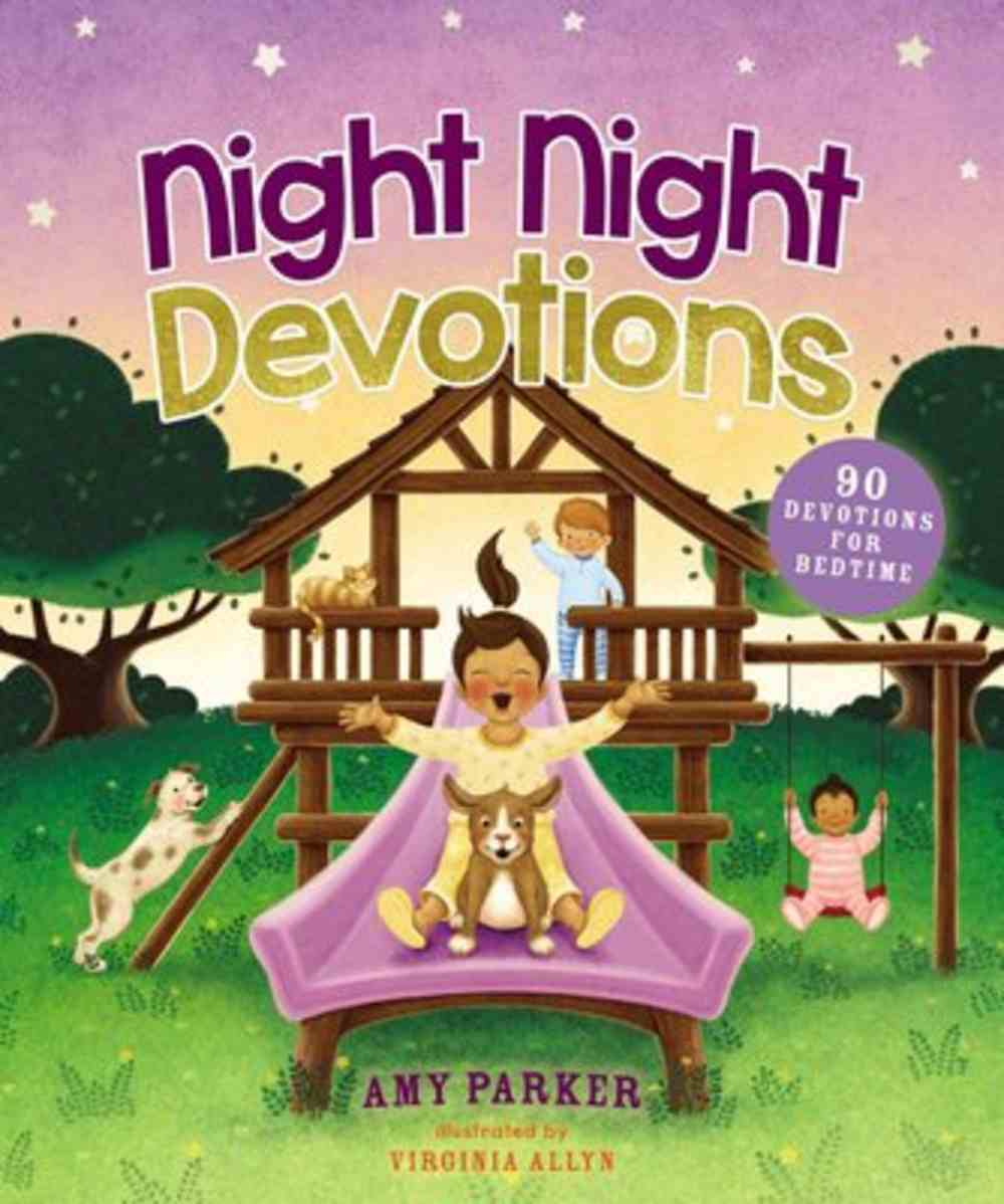 Night Night Devotions: 90 Devotions For Bedtime (Night, Night Series) Hardback