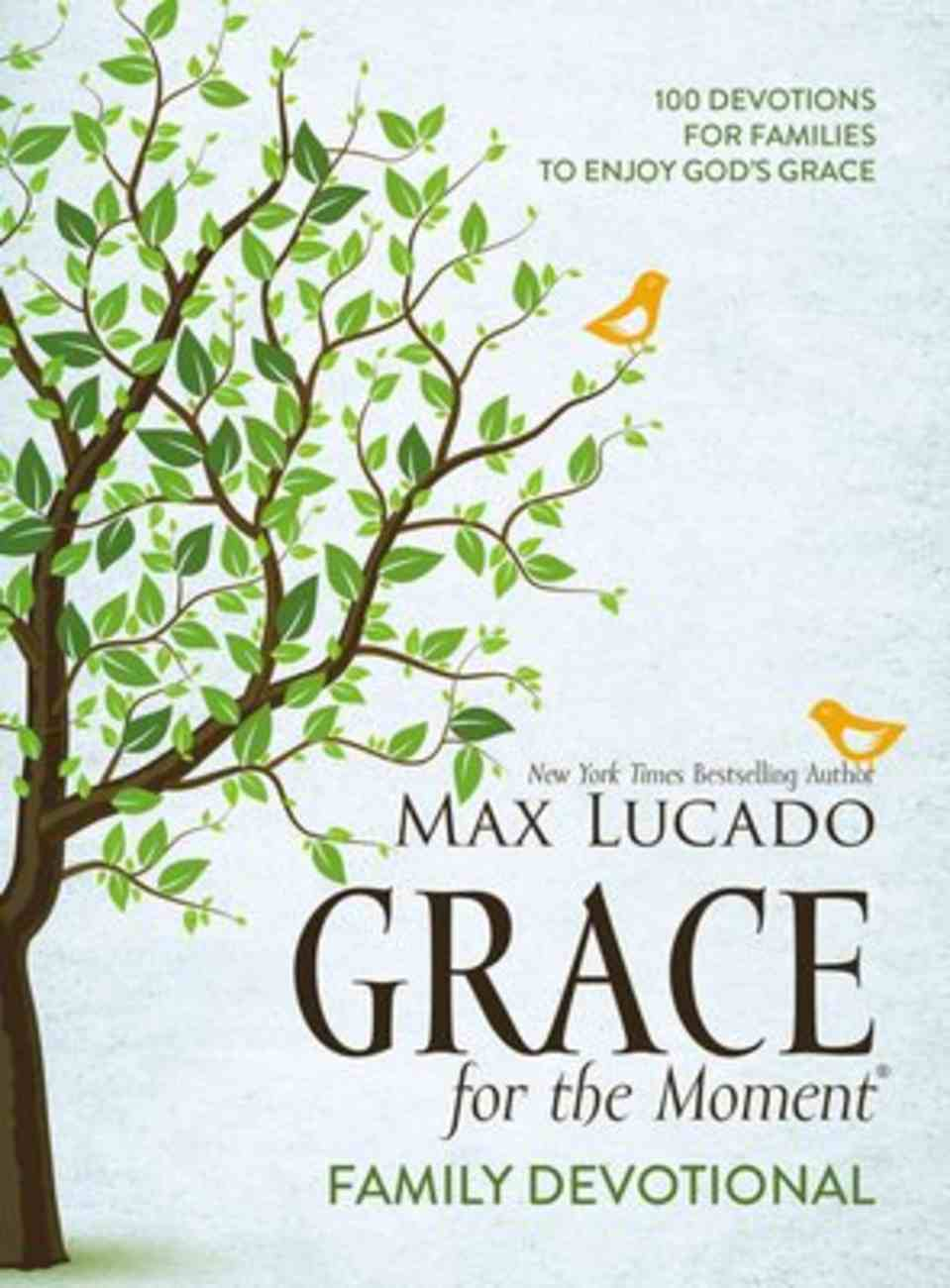 Grace For the Moment Family Devotional: 100 Devotions For Families to Enjoy God's Grace Hardback