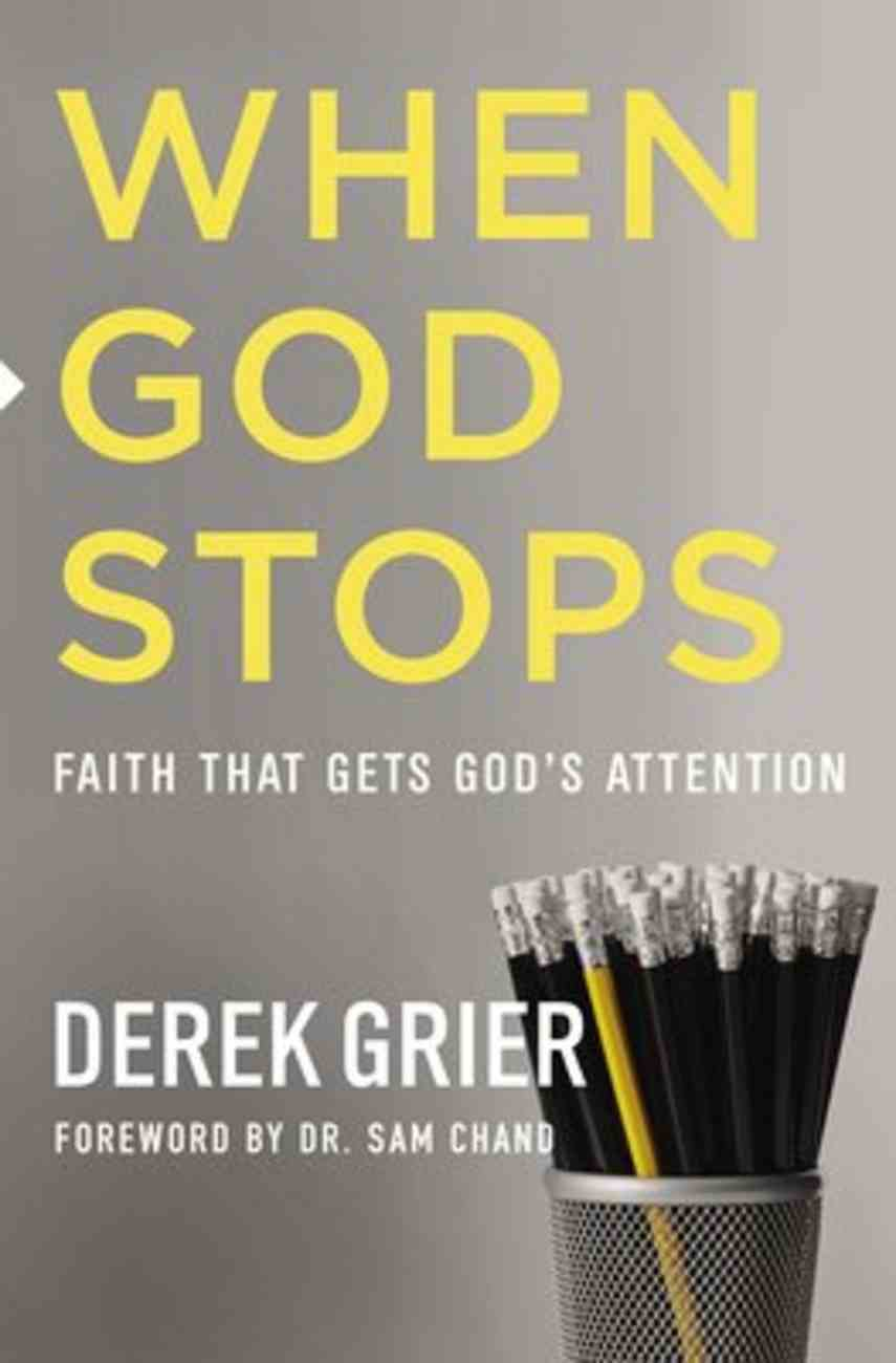 When God Stops: Exercising the Kind of Faith That Gets God's Attention Paperback