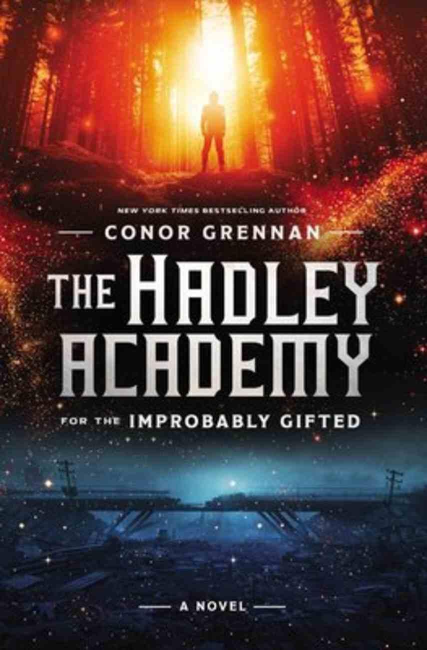 The Hadley Academy For the Improbably Gifted: A Novel Hardback