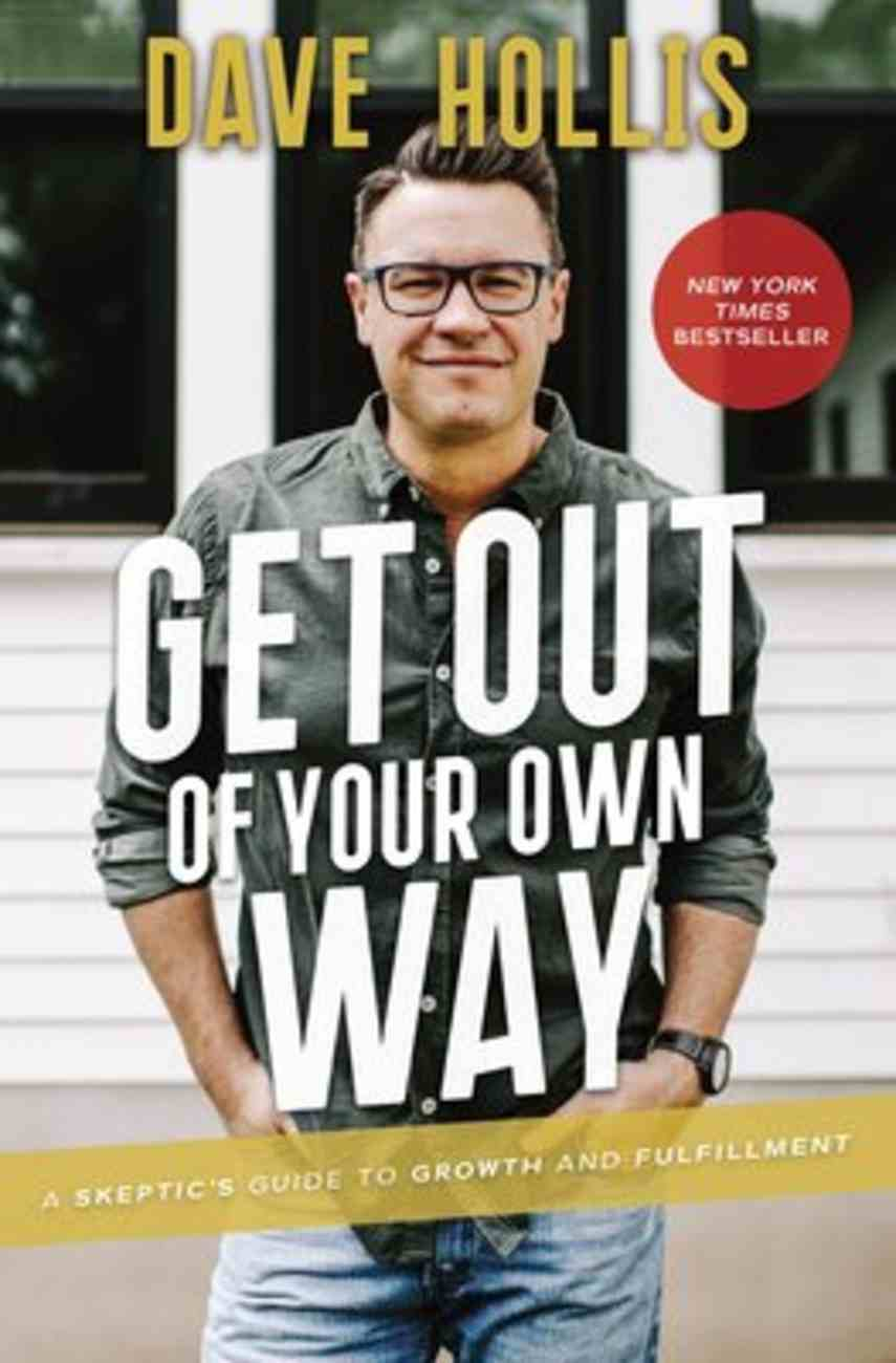 Get Out of Your Own Way: A Skeptic's Guide to Growth and Fulfillment Hardback