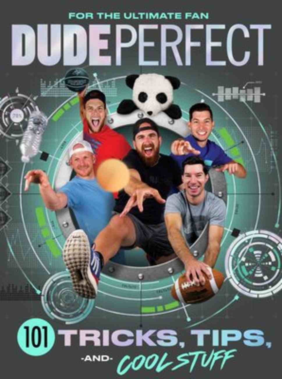 Dude Perfect 101 Tricks, Tips, and Cool Stuff Hardback