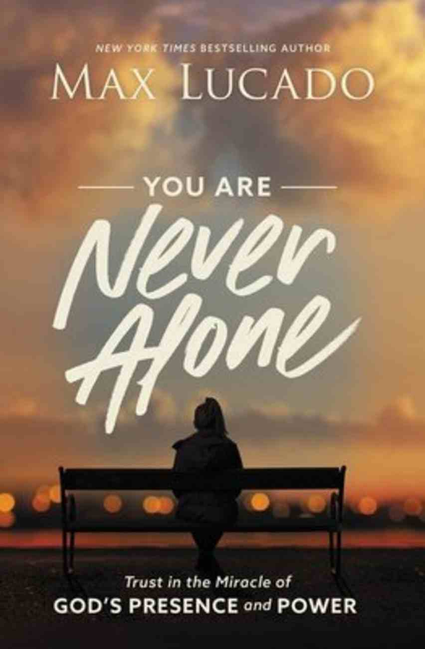 You Are Never Alone: Trust in the Miracle of God's Presence and Power Hardback
