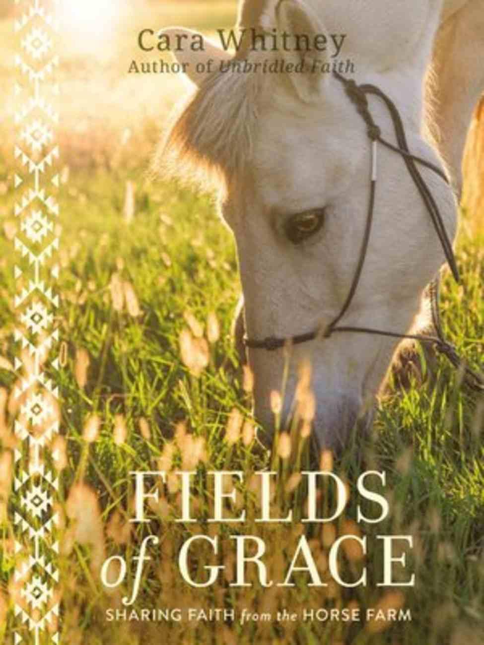 Fields of Grace: Sharing Faith From the Horse Farm Hardback