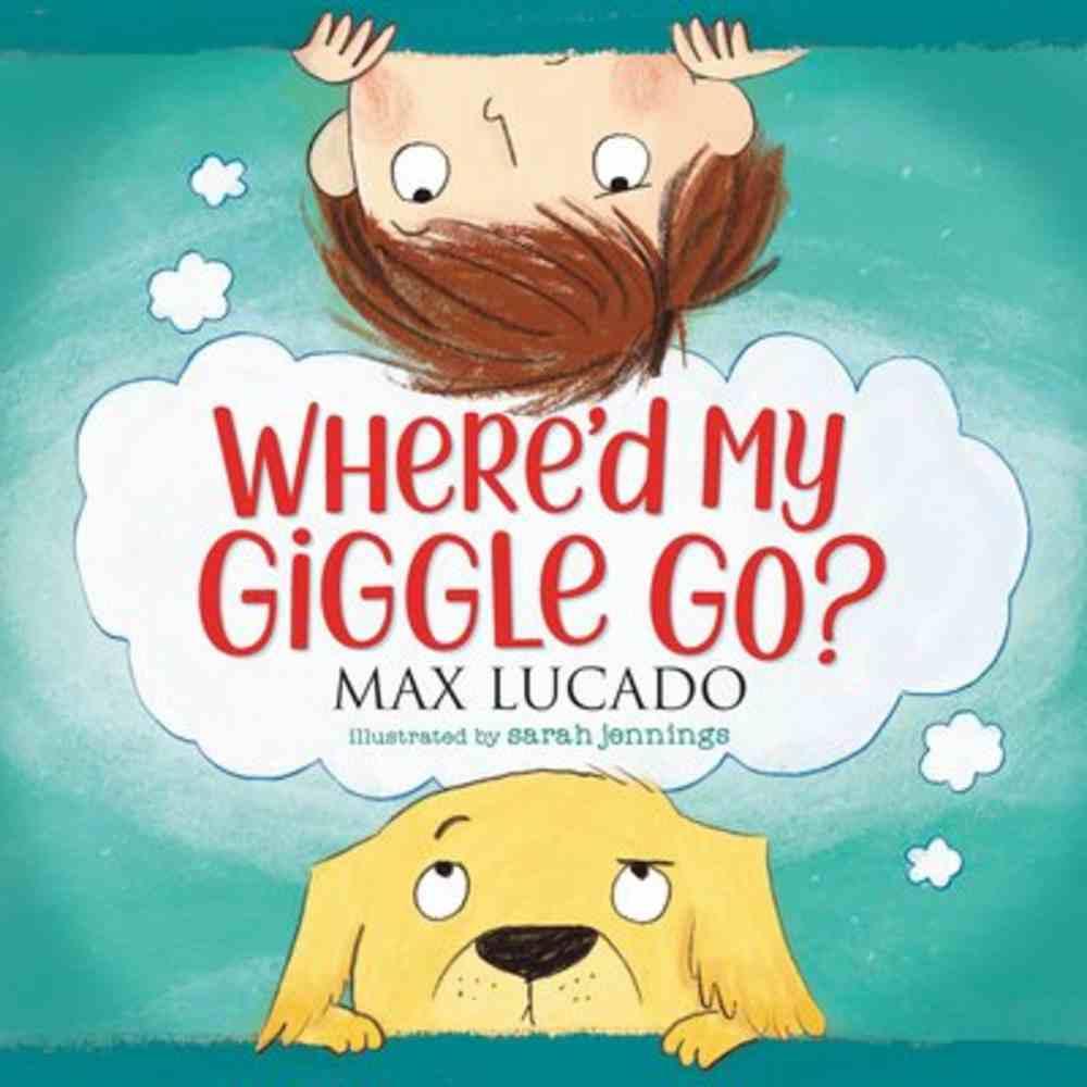 Where'd My Giggle Go? Board Book