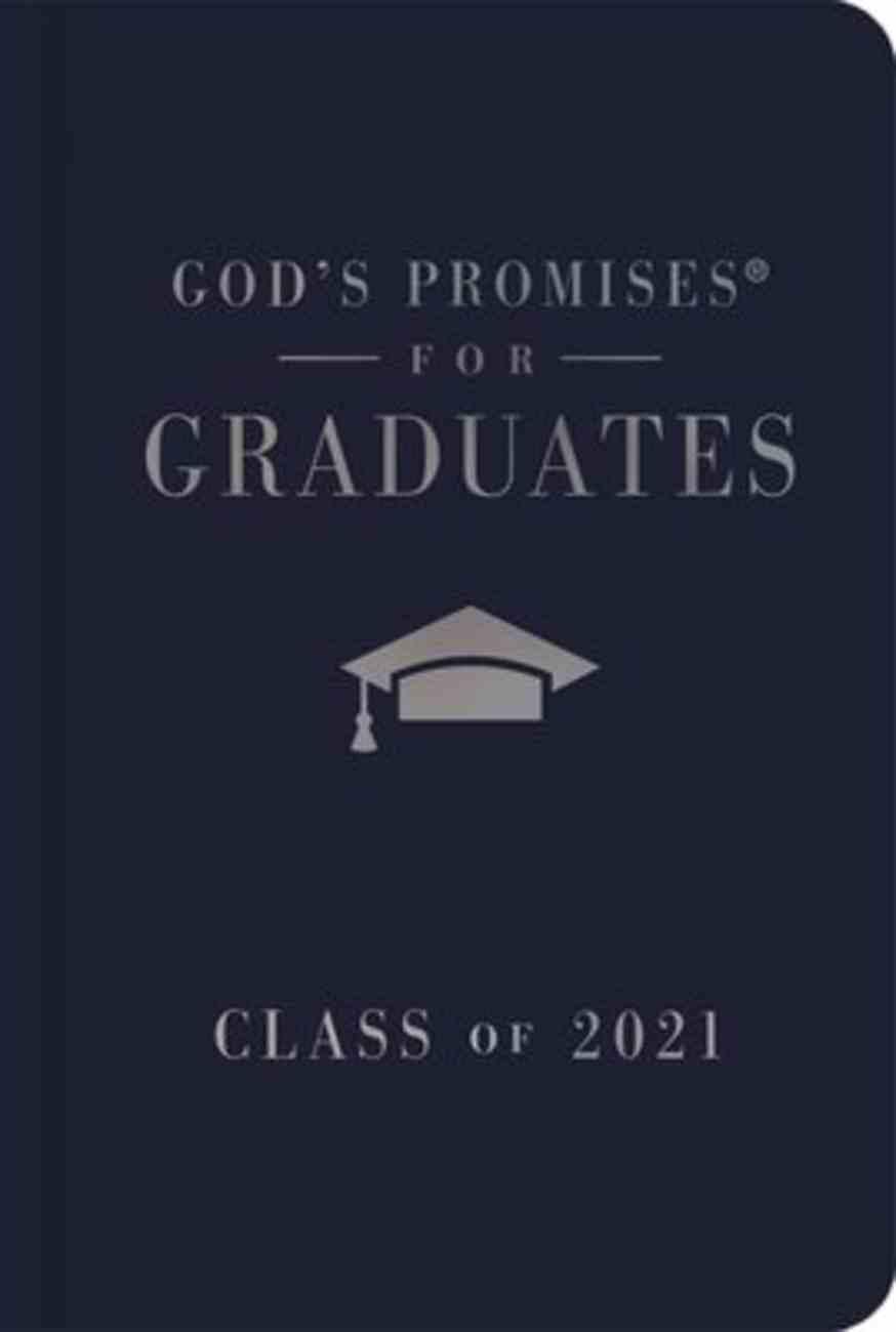 God's Promises For Graduates: Class of 2021 - Navy NKJV Hardback