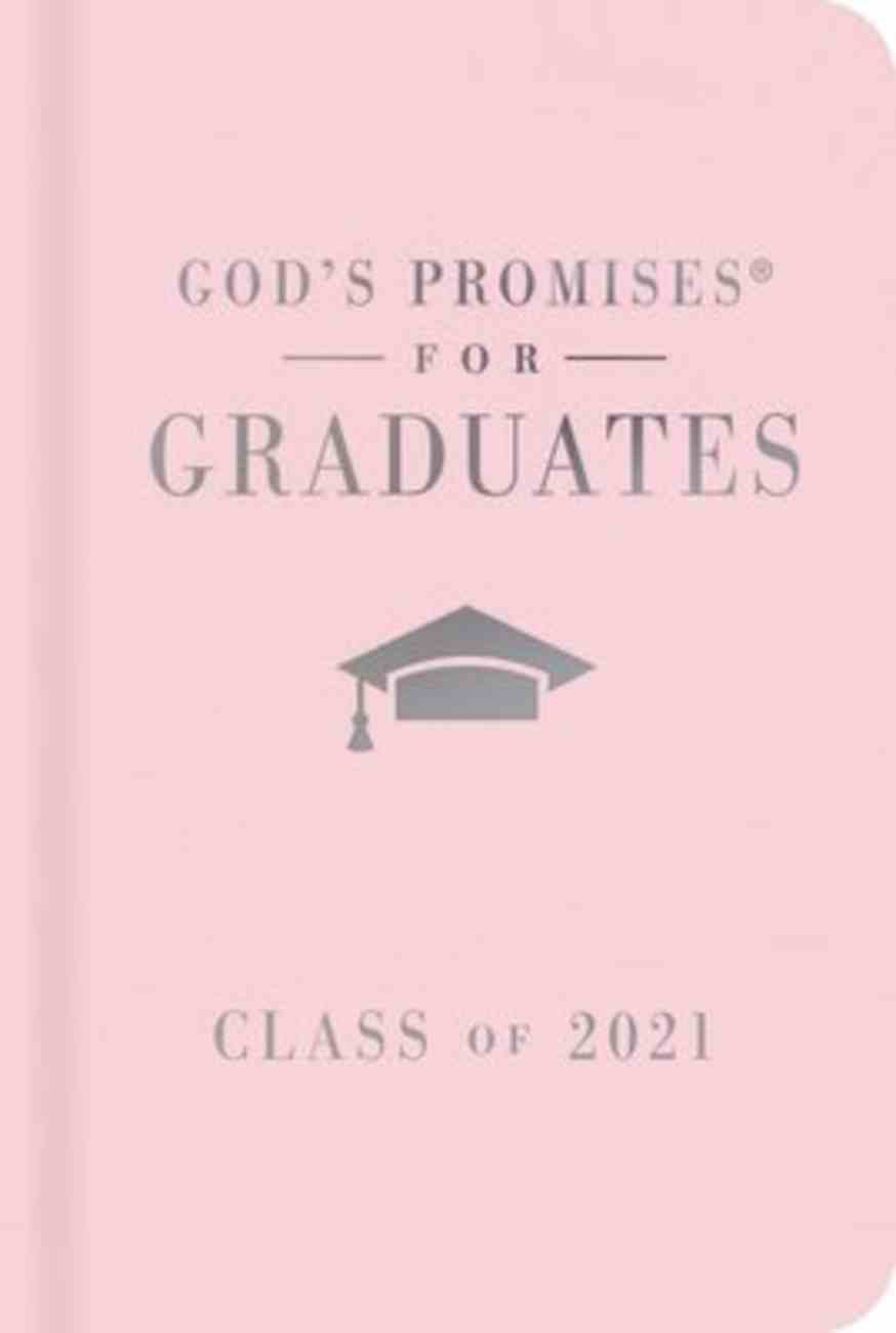 God's Promises For Graduates: Class of 2021 - Pink NKJV Hardback
