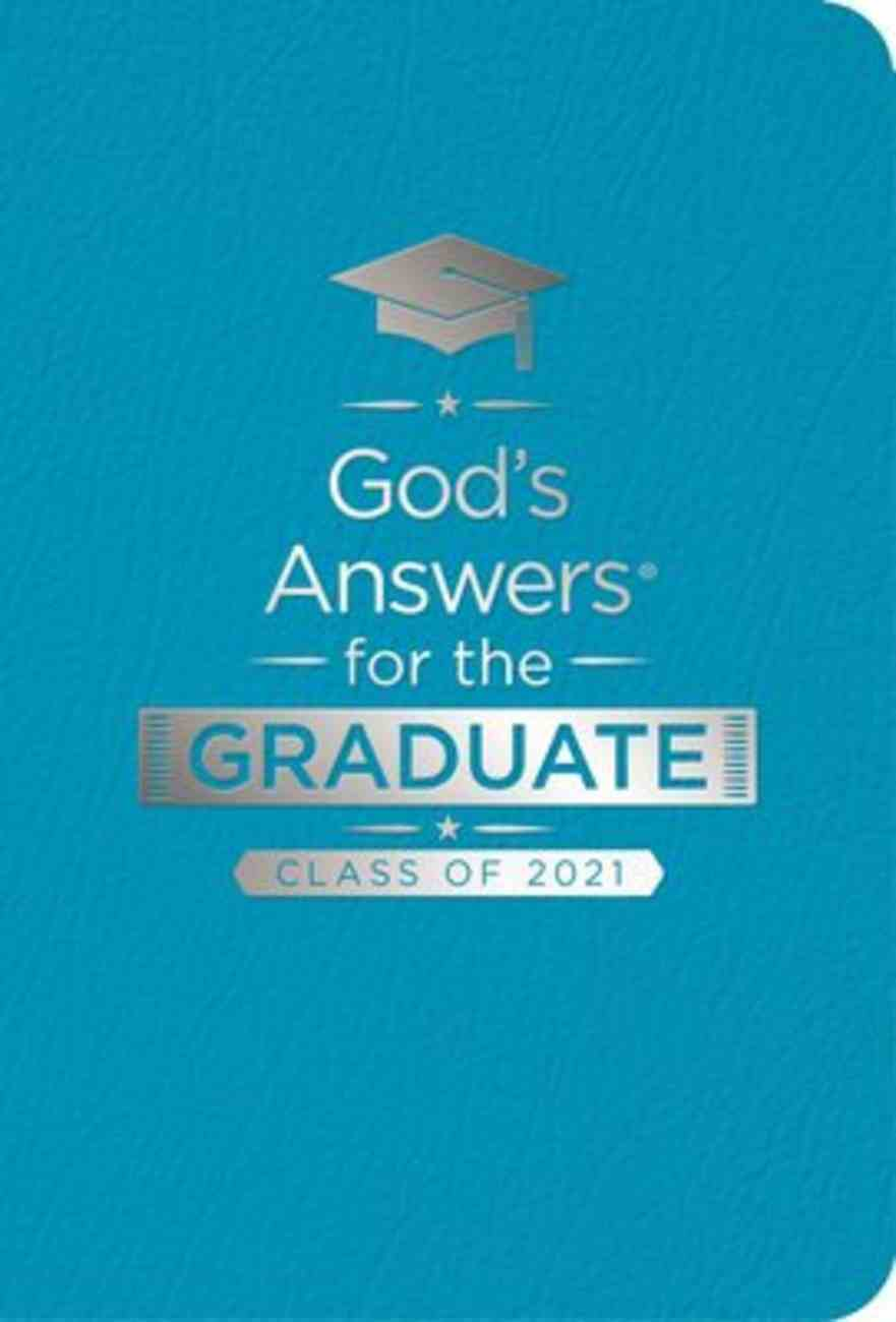 God's Answers For the Graduate: Class of 2021 - Teal NKJV Premium Imitation Leather