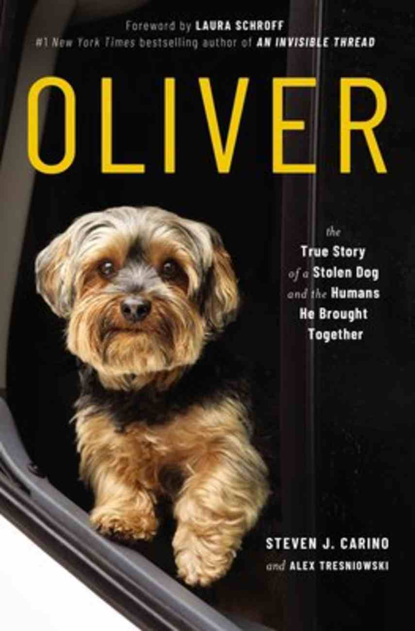 Oliver: The True Story of a Stolen Dog and the Humans He Brought Together Paperback