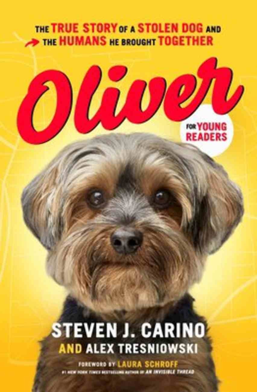 Oliver For Young Readers: The True Story of a Stolen Dog and the Humans He Brought Together Hardback