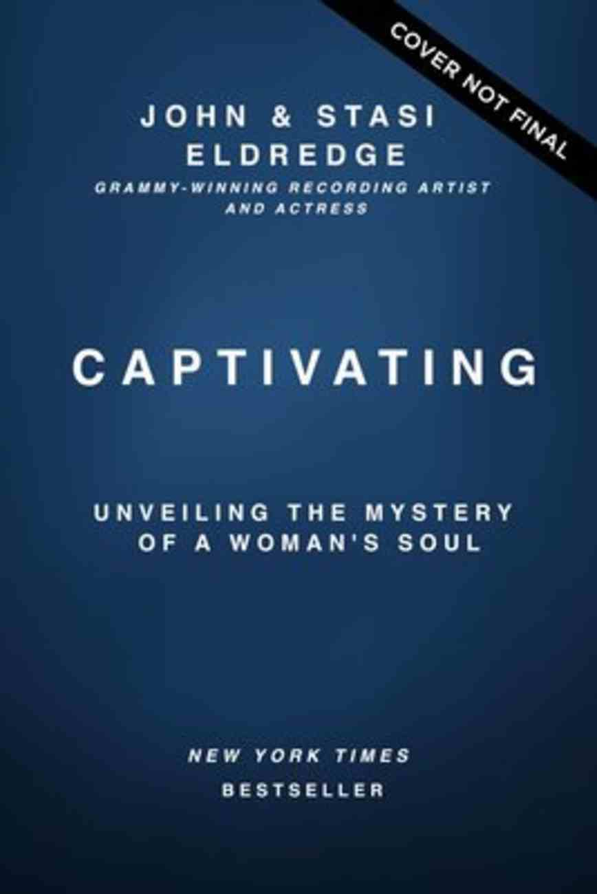 Captivating: Unveiling the Mystery of a Woman's Soul Paperback