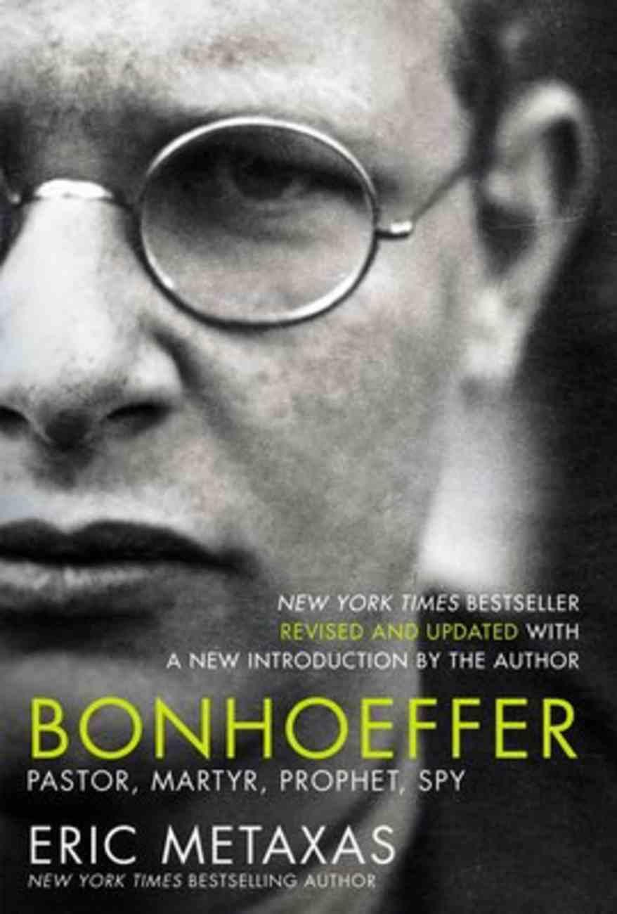 Bonhoeffer: Pastor, Martyr, Prophet, Spy Hardback