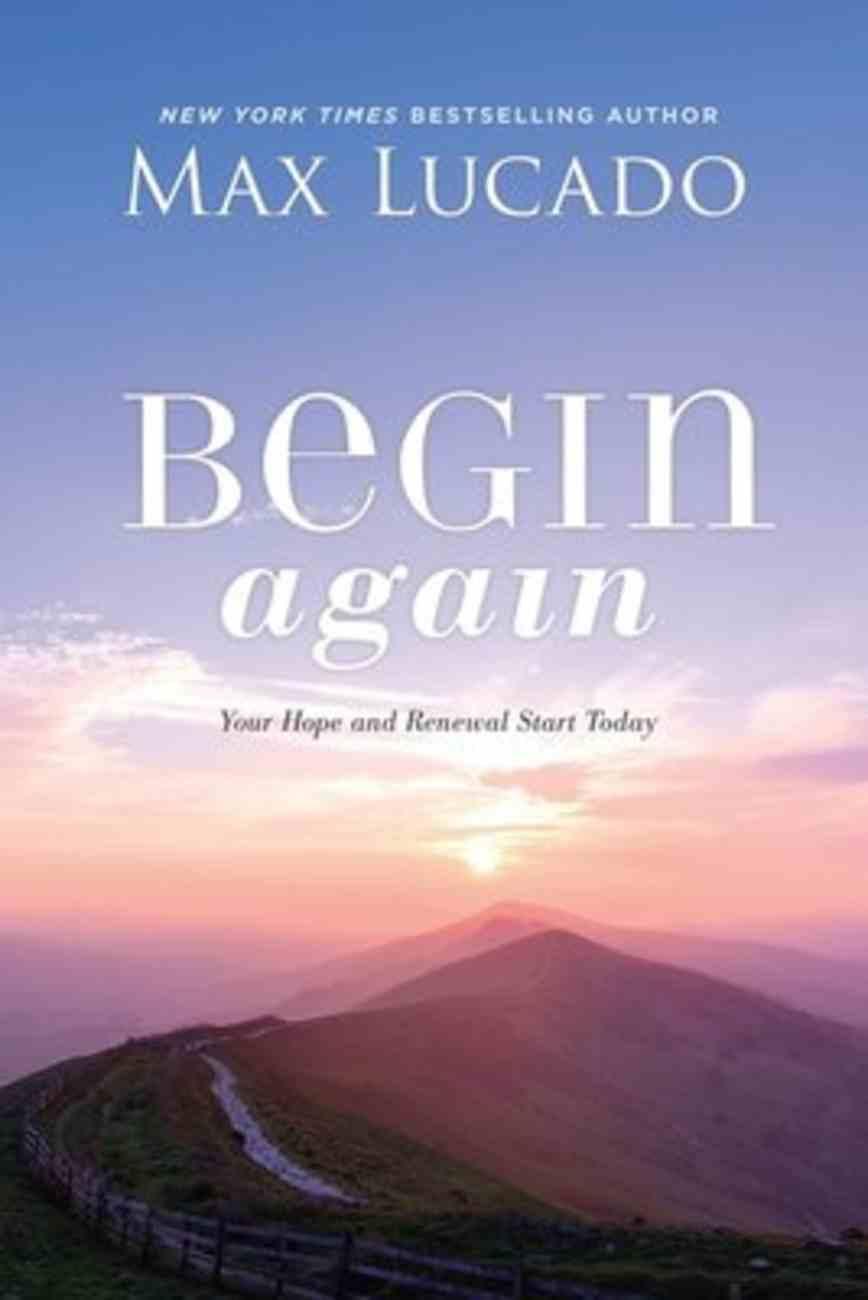 Begin Again: Your Hope and Renewal Start Today Hardback