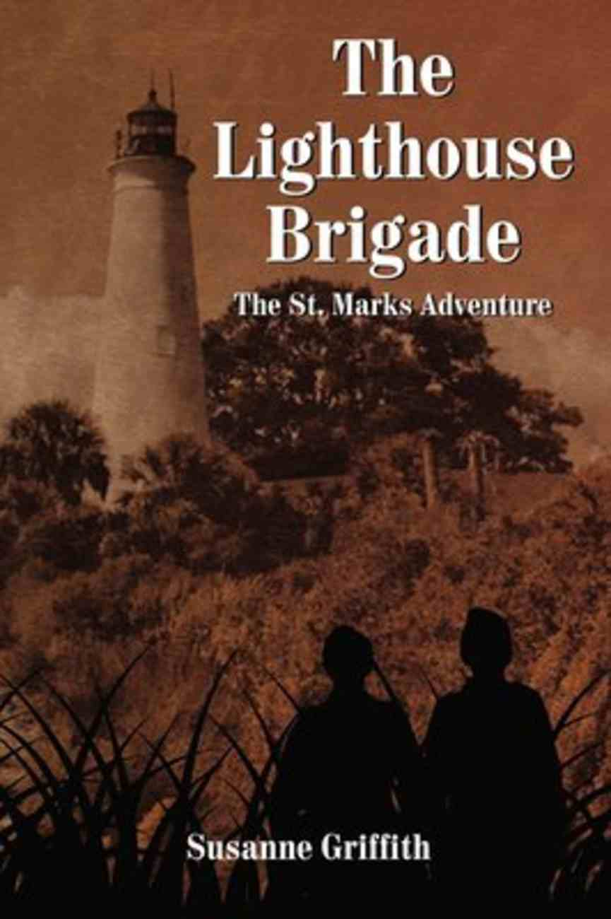 The Lighthouse Brigade: The St. Marks Adventure Paperback