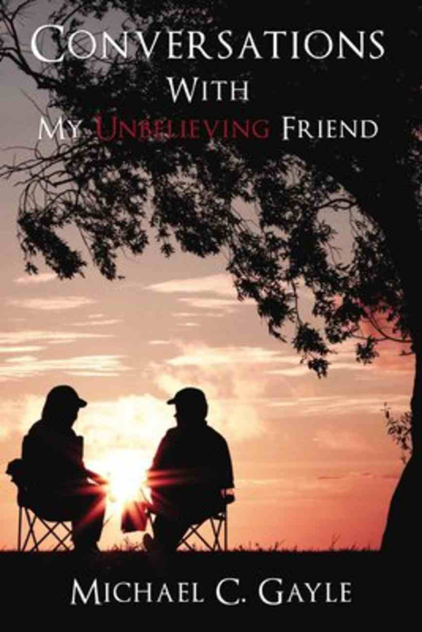 Conversations With My Unbelieving Friend eBook
