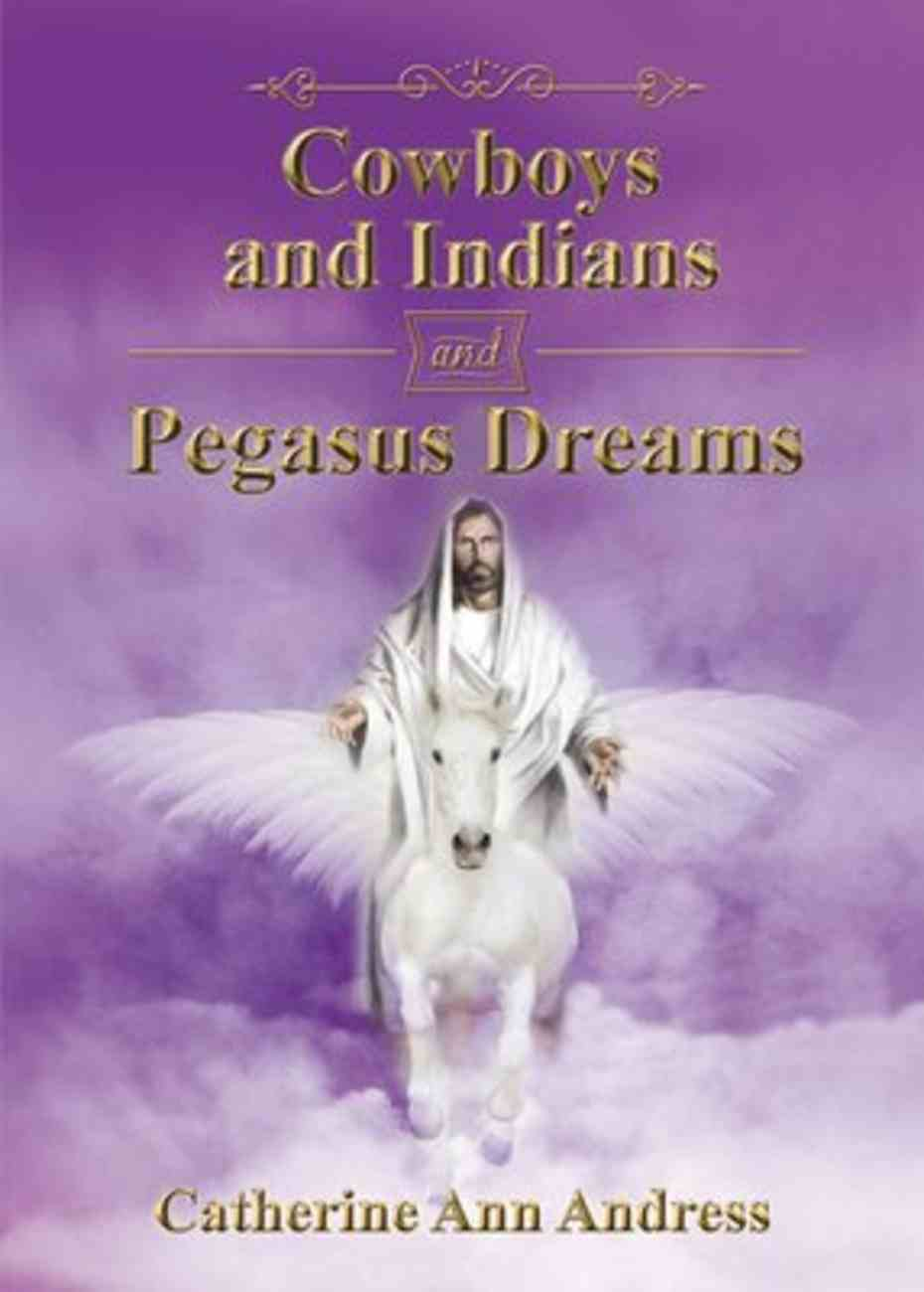 Cowboys and Indians and Pegasus Dreams eBook