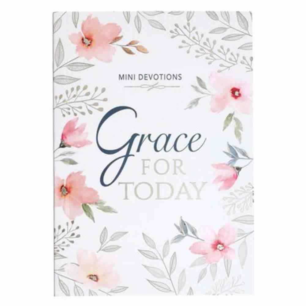 Grace For Today (Mini Devotions Series) Paperback