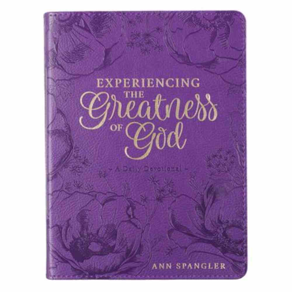 Experiencing the Greatness of God: 365 Devotions (With Ribbon Marker And Gilt Edges) Imitation Leather