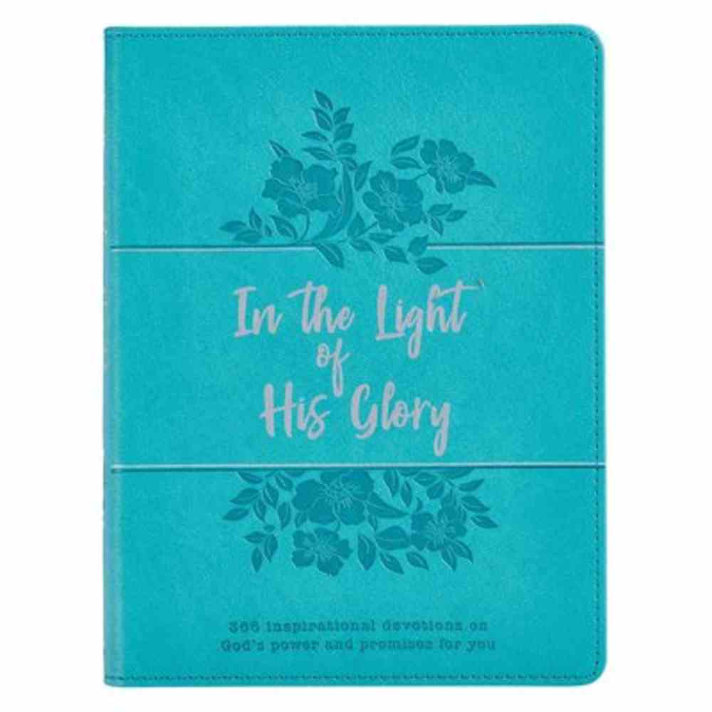 In the Light of His Glory: 365 Devotions (With Ribbon Marker And Gilt Edges) Imitation Leather
