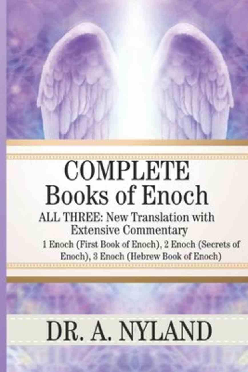 Complete Books of Enoch: 1 Enoch , 2 Enoch (Secrets of Enoch), 3 Enoch (Hebrew Book of Enoch) (First Book Of Enoch) Paperback