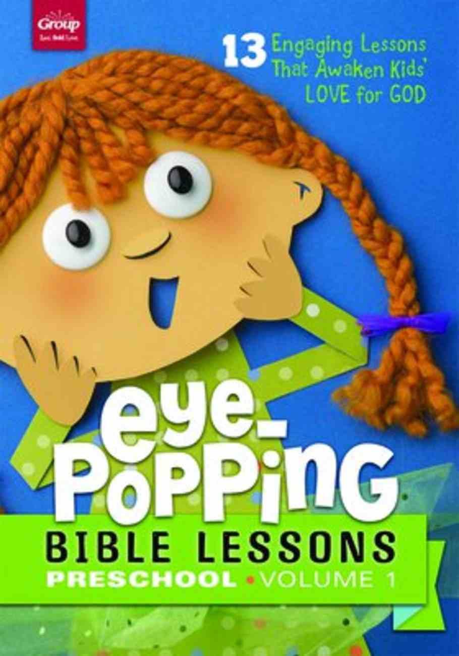 Eye-Popping Bible Lessons For Preschool #01: 13 Engaging Lessons That Awaken Kid's Love For God! Paperback