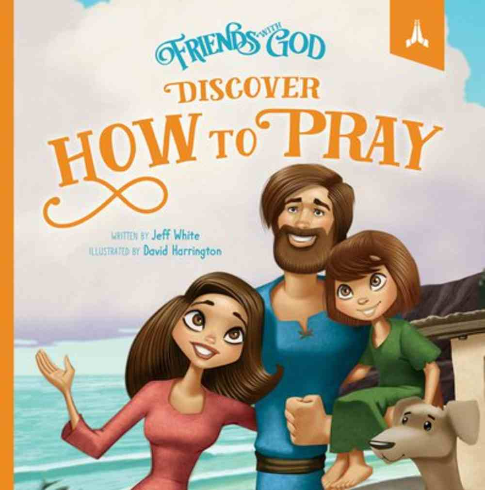 Discover How to Pray (Friends With God Series) Hardback
