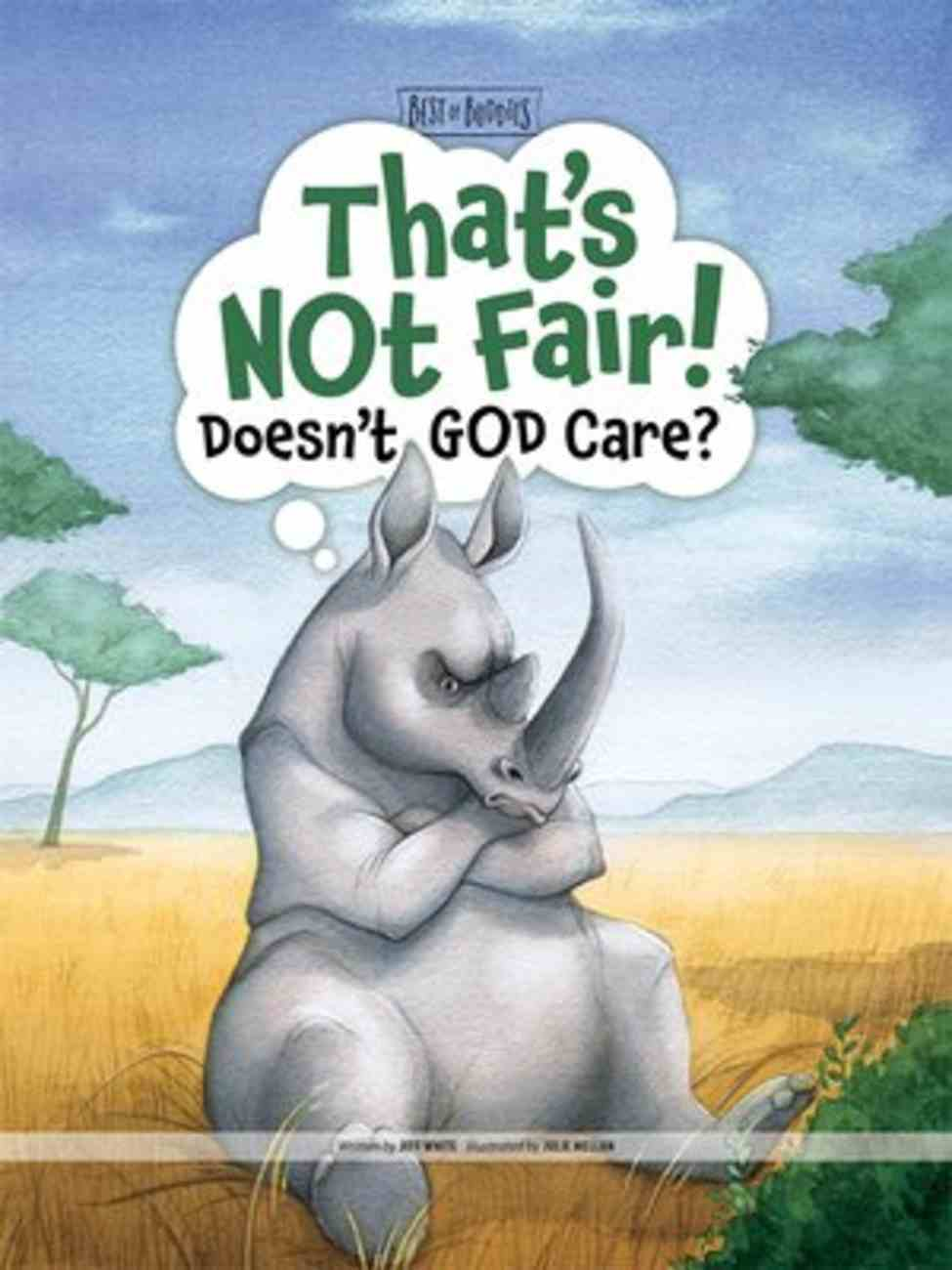 That's Not Fair! Doesn't God Care? (Best Of Buddies Series) Hardback
