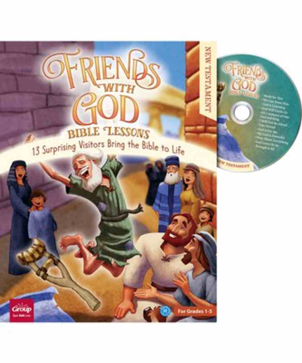 Friends With God Bible Lessons: 13 Surprising Vistors Bring the Bible to Life (Reproducible, Grades 1-5) (New Testament With Cd) Paperback