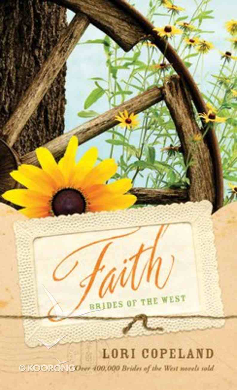 Faith (#01 in Brides Of The West Series) Mass Market
