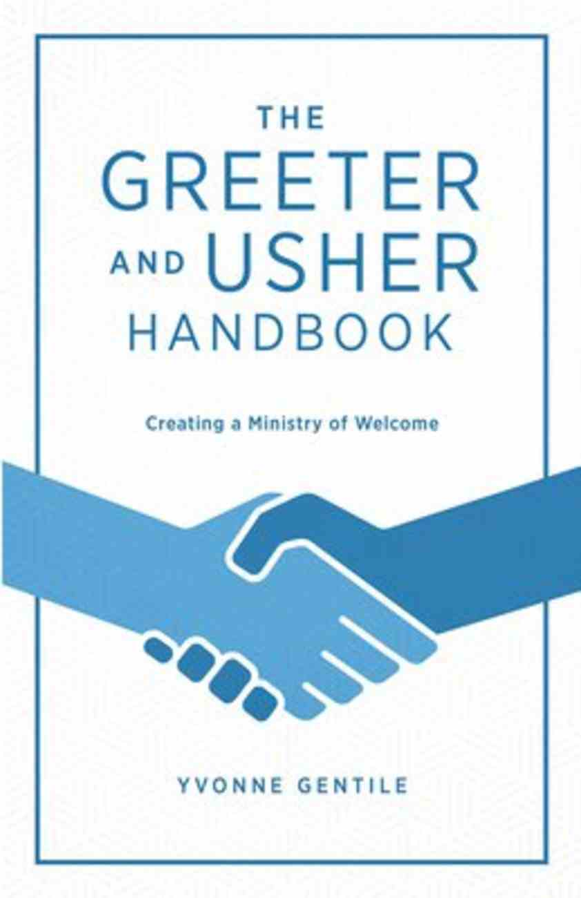 The Greeter and Usher Handbook: Creating a Ministry of Welcome Paperback