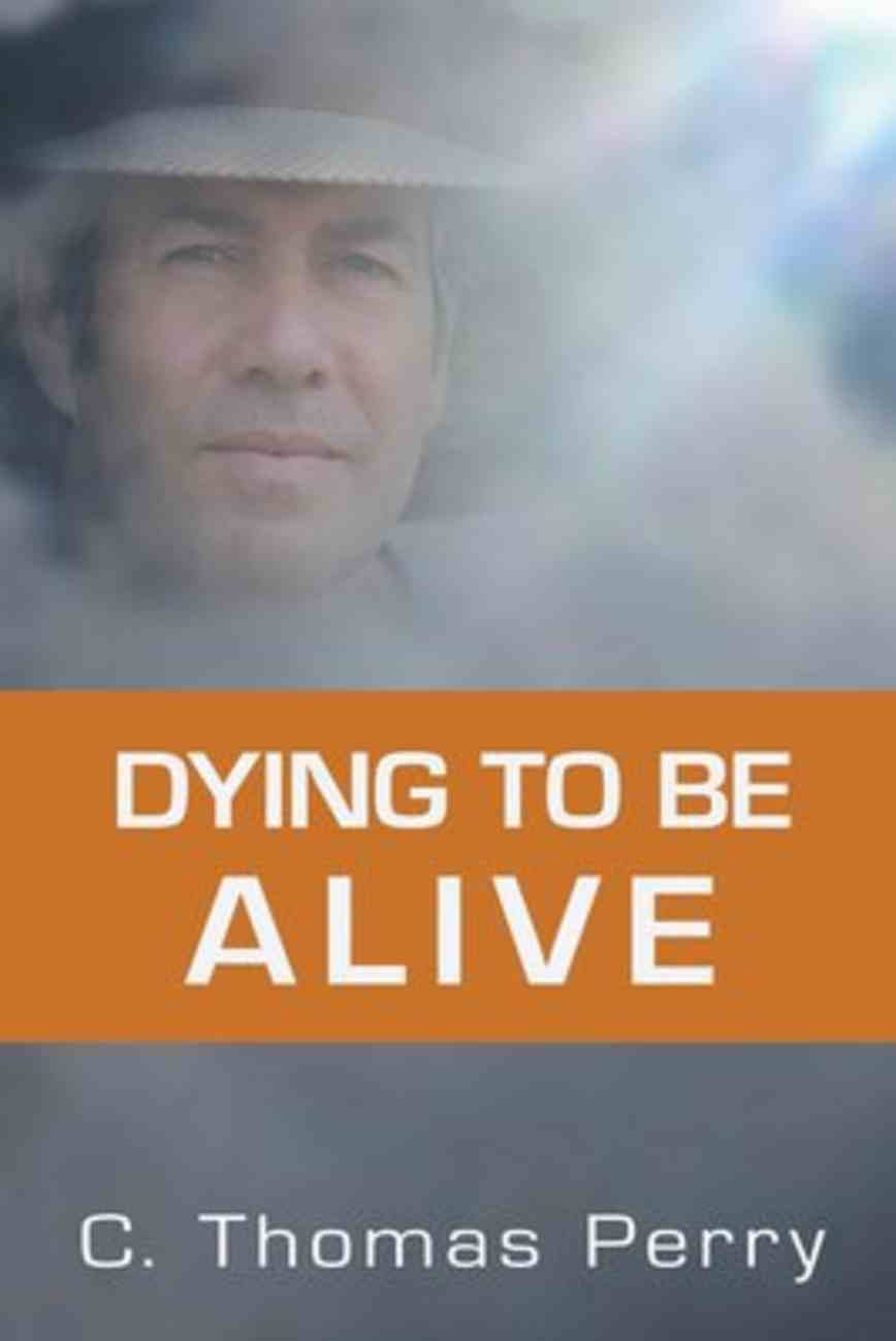 Dying to Be Alive Paperback
