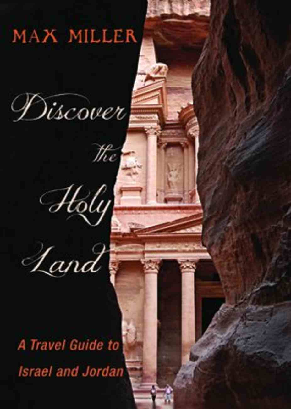 Discover the Holy Land: A Travel Guide to Israel and Jordan Paperback