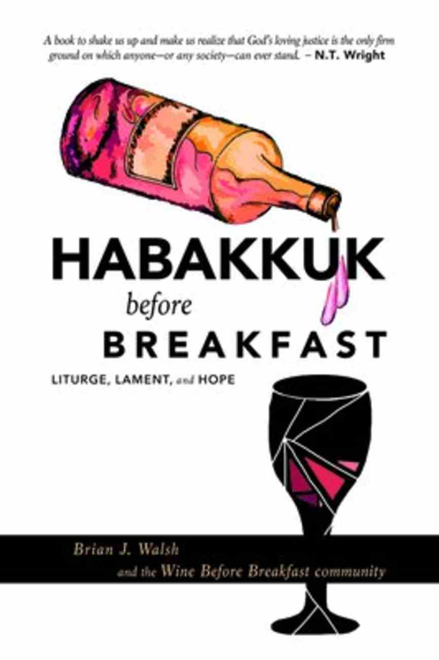 Habakkuk Before Breakfast: Liturgy, Lament, and Hope Paperback