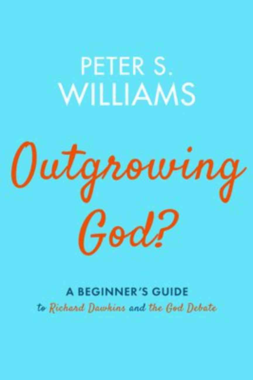 Outgrowing God?: A Beginner's Guide to Richard Dawkins and the God Debate Paperback