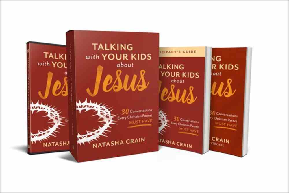 Talking With Your Kids About Jesus: 30 Conversations Every Christian Parent Must Have (Curriculum Kit) Pack