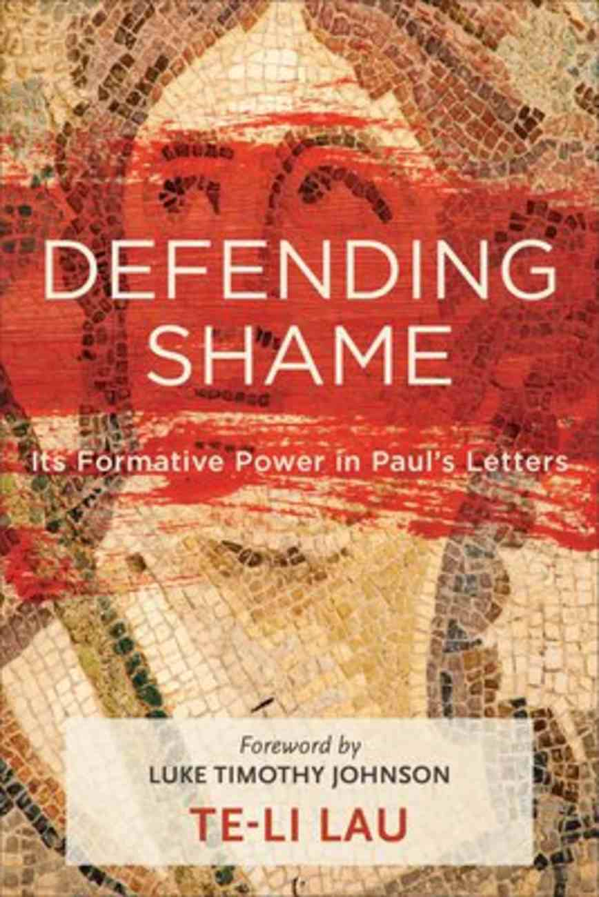 Defending Shame: Its Formative Power in Paul's Letters Paperback