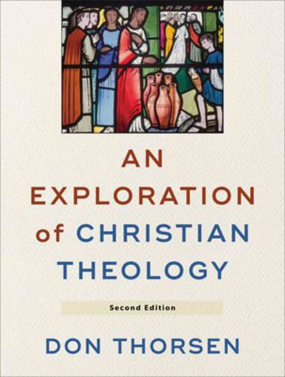 An Exploration of Christian Theology (2nd Edition) Paperback