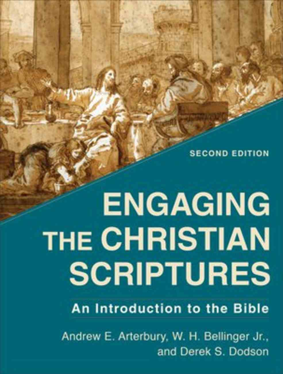 Engaging the Christian Scriptures: An Introduction to the Bible (2nd Edition) Paperback